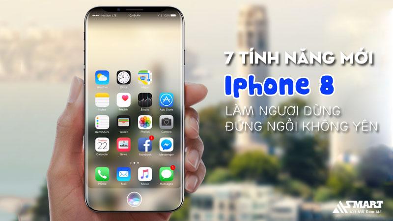 7-tinh-nang-tren-iphone-8-khien-nguoi-dung-dung-ngoi-khong-yen