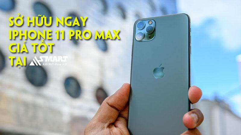 so-huu-ngay-iphone-11-pro-max-gia-tot-tai-asmart
