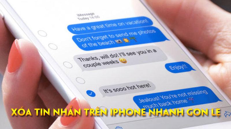 huong-dan-cach-xoa-tin-nhan-tren-iphone-nhanh-gon-le