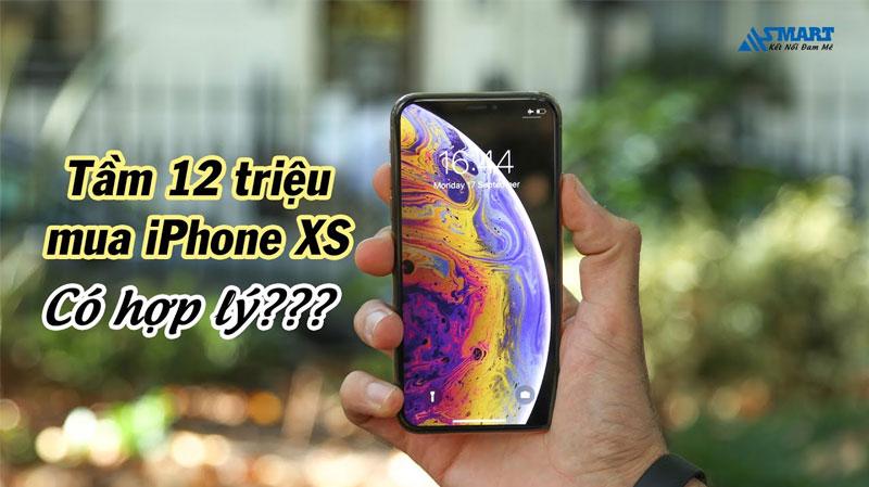 tam-gia-hon-12-trieu-co-nen-mua-iphone-xs-dung-trong-nam-2020