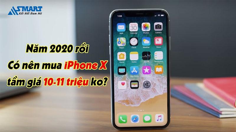 2020-roi-co-nen-mua-iphone-x-tam-gia-10-11-trieu-hay-khong