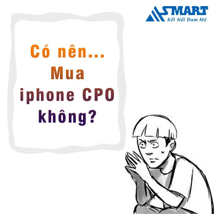 co-nen-mua-iphone-cpo-khong