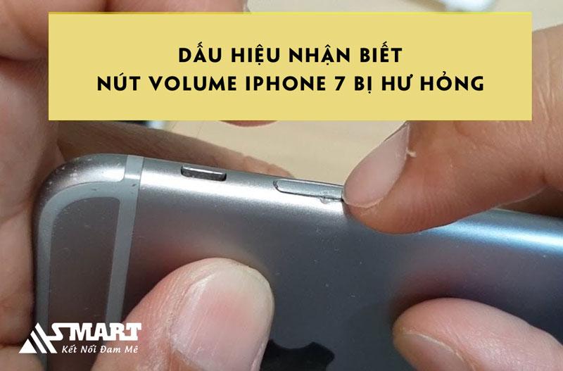 dau-hieu-nhan-biet-nut-volume-iphone-7-bi-hu-hong
