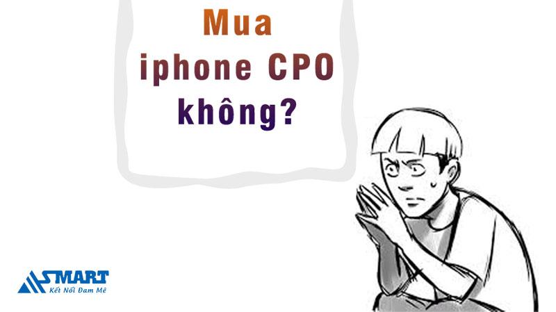 dien-thoai-iphone-cpo-la-gi-co-nen-mua-va-su-dung