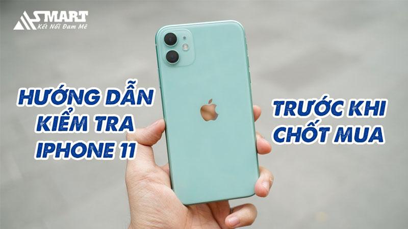 huong-dan-kiem-tra-iphone-11-zin-hay-lo-truoc-khi-mua