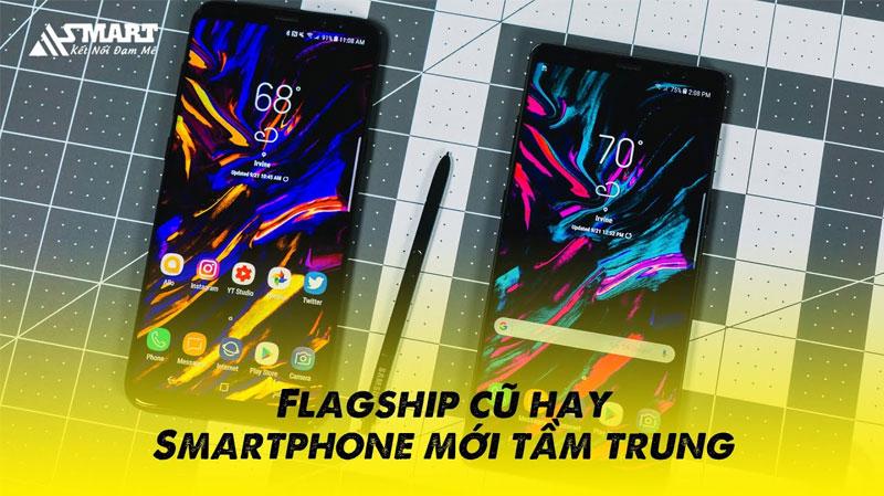 nen-mua-flagship-cu-hay-smartphone-moi-tam-trung