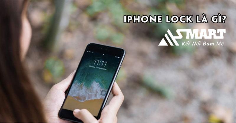 dien-thoai-iphone-lock-la-gi