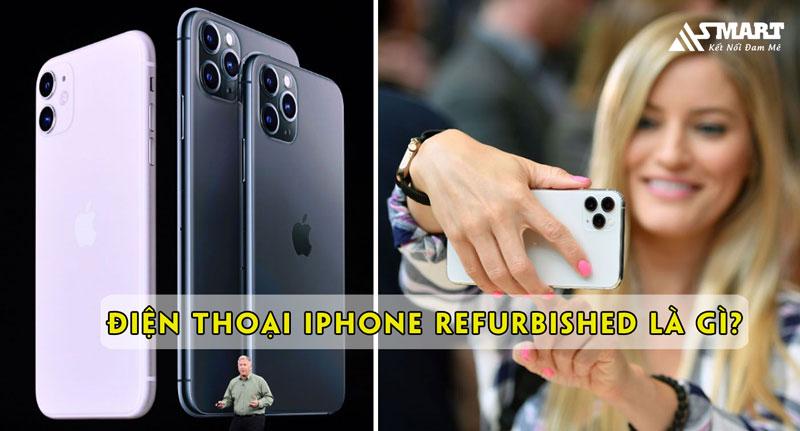 dien-thoai-iphone-refurbished-la-gi