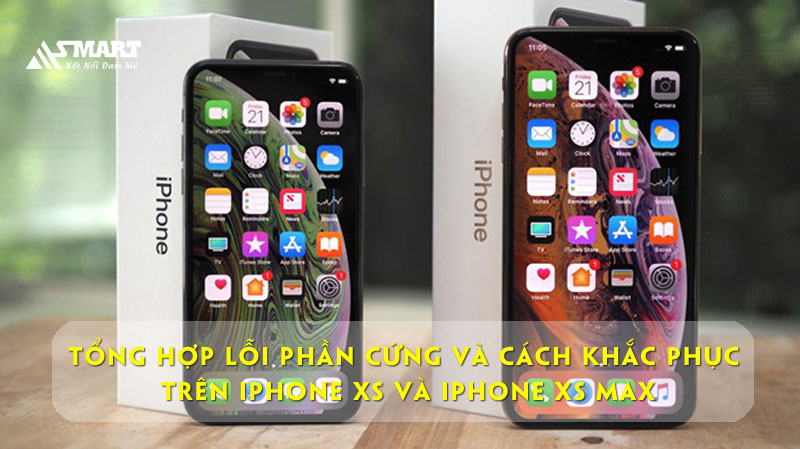tong-hop-loi-phan-cung-tren-iphone-xs-va-iphone-xs-max