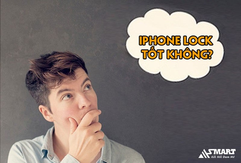iphone-lock-co-tot-khong-uu-diem-cua-iphone-lock