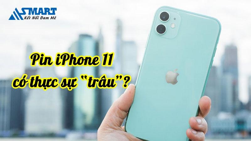 pin-iphone-11-co-thuc-su-trau-nhu-loi-don