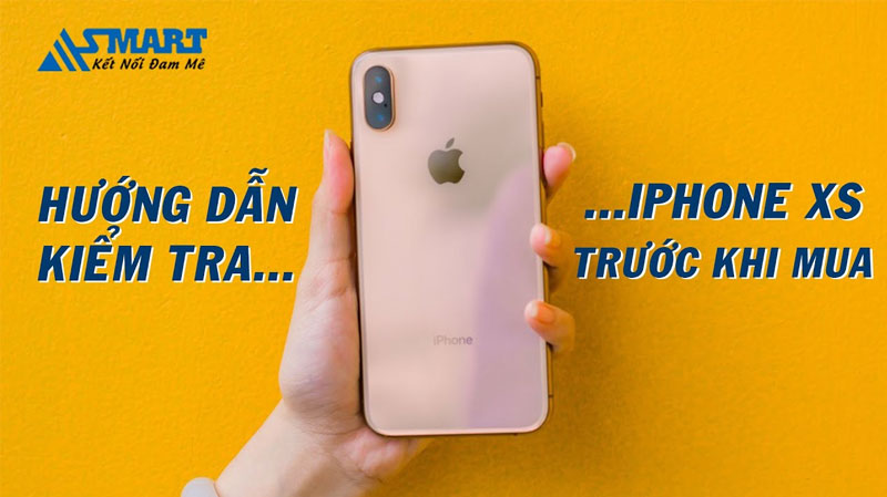 huong-dan-kiem-tra-khi-mua-iphone-xs-hang-like-new-99
