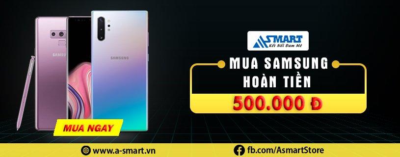 Mua Samsung Hoàn tiền đến 500K