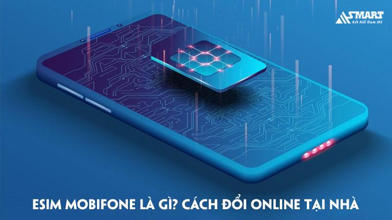 esim-mobifone-la-gi-cach-doi-online-tai-nha-don-gian