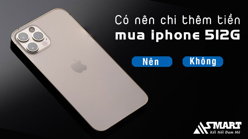 co-nen-them-tien-de-mua-iphone-dung-luong-512gb
