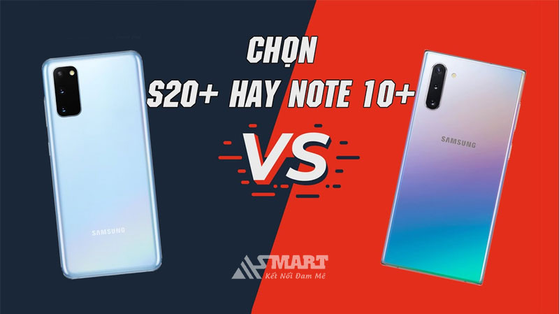 chon-note-10-plus-hay-samsung-s20-plus