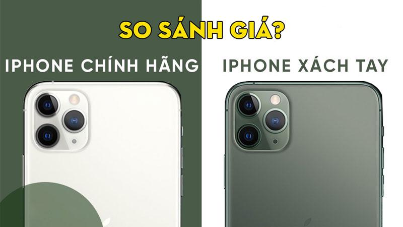 so-sanh-muc-gia-giua-iphone-chinh-hang-va-iphone-xach-tay-a-smart