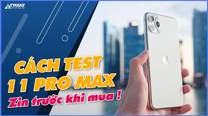 huong-dan-kiem-tra-iphone-11-pro-max-zin-truoc-khi-mua