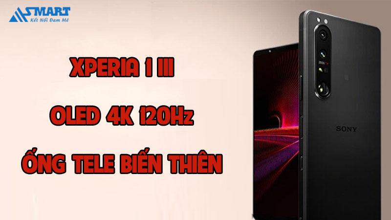 xperia-1-iii-smartphone-dau-tien-co-oled-4k-120hz-va-ong-tele-bien-thien-13-asmart