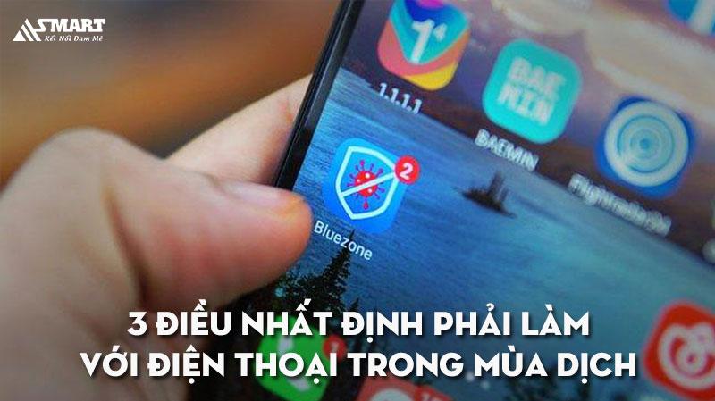 3-dieu-nhat-dinh-phai-lam-voi-dien-thoai-trong-mua-dich-asmart