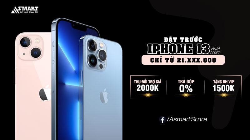 dat-coc-iphone-13-nhan-qua-lon-asmart1